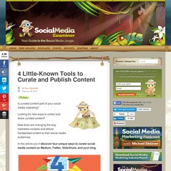 4 Little-Known Tools to Curate and Publish Content : Social Media Examiner