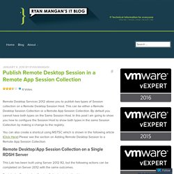 Publish Remote Desktop Session in a Remote App Session Collection – Ryan Mangan's IT Blog