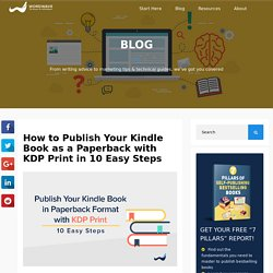 How to Publish Your Kindle Book as a Paperback with KDP Print in 10 Easy Steps