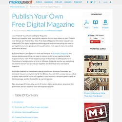 DOWNLOAD Design and Publish Your Own Free Digital Magazine