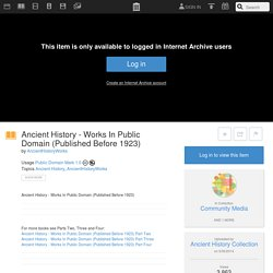 Ancient History - Works In Public Domain (Published Before 1923) : AncientHistoryWorks