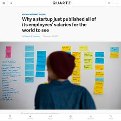 Why a startup just published all of its employees' salaries for the world to see - Quartz