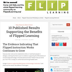 10 Published Results Supporting the Benefits of Flipped Learning