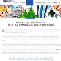 Indigo River Publishing greatest passions is Children's Books