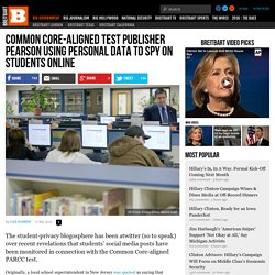 Common Core-Aligned Test Publisher Pearson Using Personal Data to Spy on Students Online