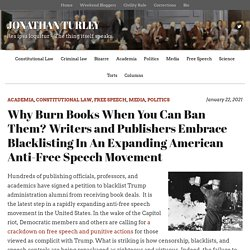 Why Burn Books When You Can Ban Them? Writers and Publishers Embrace Blacklisting In An Expanding American Anti-Free Speech Movement