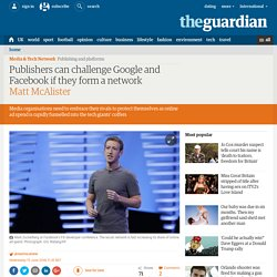 Publishers can challenge Google and Facebook if they form a network