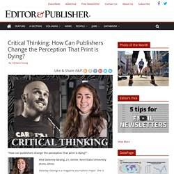 Critical Thinking: How Can Publishers Change the Perception That Print is Dying? – Editor & Publisher