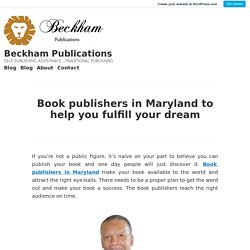 Book publishers in Maryland to help you fulfill your dream – Beckham Publications