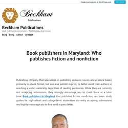 Book publishers in Maryland: Who publishes fiction and nonfiction – Beckham Publications