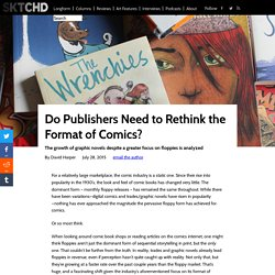 Do Publishers Need to Rethink the Format of Comics? - SKTCHD