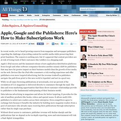 Apple, Google and the Publishers: Here's How to Make Subscriptions Work | John Squires | Voices | AllThingsD