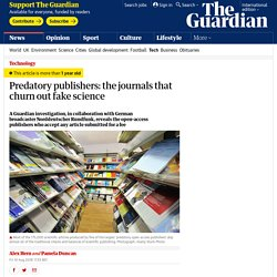 Predatory publishers: the journals that churn out fake science