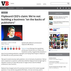 "Flipboard CEO's claim: We're not building a business ""on the backs of publishers"""