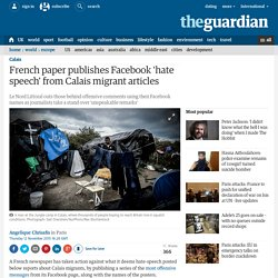 French paper publishes Facebook 'hate speech' from Calais migrant articles