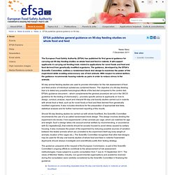 EFSA 07/12/11 EFSA publishes general guidance on conducting 90-day oral toxicity study in rodents on whole food and feedEFSA has