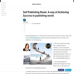 Self Publishing Route: A way of Achieving Success in publishing world