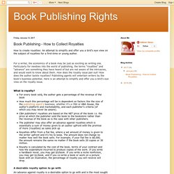 Book Publishing Rights: Book Publishing - How to Collect Royalties