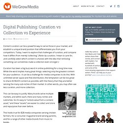 Digital Publishing: Curation vs Collection vs Experience