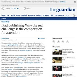 iPad publishing: Why the real challenge is the competition for attention | Technology