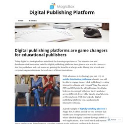 Digital publishing platforms are game changers for educational publishers – Digital Publishing Platform