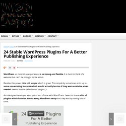 24 Stable WordPress Plugins For A Better Publishing Experience