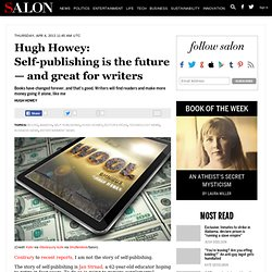 Hugh Howey: Self-publishing is the future — and great for writers