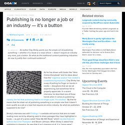 Publishing is no longer a job or an industry - it's a button & Tech News and Analysis