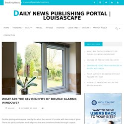 What Are The Key Benefits Of Double Glazing Windows?