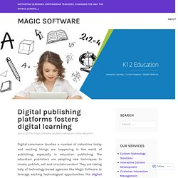 Digital publishing platforms fosters digital learning – Magic Software