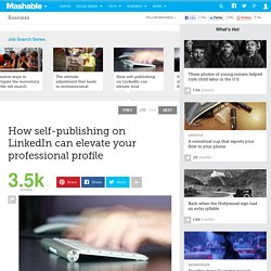 How self-publishing on LinkedIn can elevate your professional profile