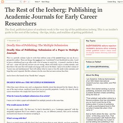 The Rest of the Iceberg: Publishing in Academic Journals for Early Career Researchers: Deadly Sins of Publishing: The Multiple Submission