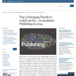 Top 5 Emerging Trends to watch out for… in Academic Publishing in 2014 « www.rockyourpaper.org