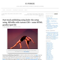 Fast-track publishing using knitr: the setup using .RProfile with custom CSS + some HTML goodies (part II)