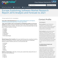 Europe Publishing Software Market Research Report 2016 Analysis and Forecast to 2021