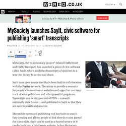 "SayIt is the civic software for publishing ""smart"" transcripts"