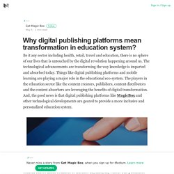 Why digital publishing platforms mean transformation in education system?