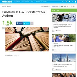 Pubslush Is Like Kickstarter for Authors