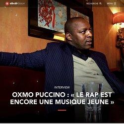 """Oxmo Puccino : """"Le rap est encore une musique jeune"""""""