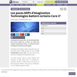 Les puces MIPS d'Imagination battent certains Core i7