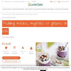 Pudding mûres, myrtilles et graines de chia - La Vie Claire