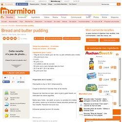 Bread and butter pudding - Recette de cuisine Marmiton : une recette
