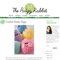 The Pudgy Rabbit: Crochet Easter Eggs