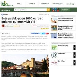 Este pueblo paga 2000 euros a quienes quieran vivir allí - Notas - La Bioguía