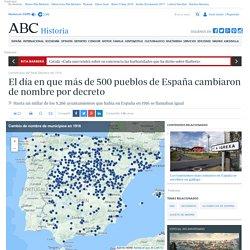 El día en que más de 500 pueblos de España cambiaron de nombre por decreto