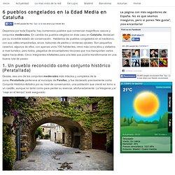 6 pueblos congelados en la Edad Media en Cataluña