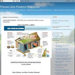 Prensa Libre Pueblos Originarios: CASAS MEJORADAS - SIN FRIO (muro trombe) NI HUMO (cocinas mejoradas)