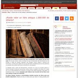 ¿Puede valer un libro antiguo 1.000.000 de dólares?