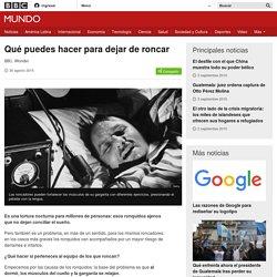 Qué puedes hacer para dejar de roncar - BBC Mundo