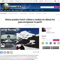Ahora puedes incluir vídeos o audios en About.me para enriquecer tu perfil